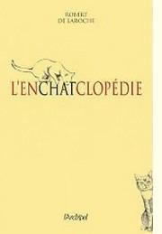 L'enchatclopédie Robert de Laroche