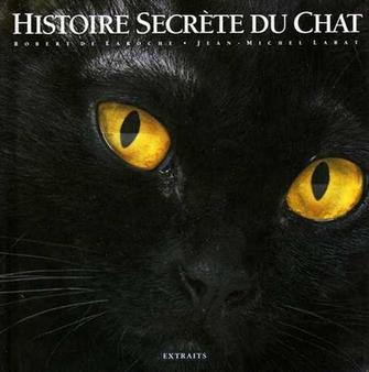 Histoire secrète du chat - R. de Laroche