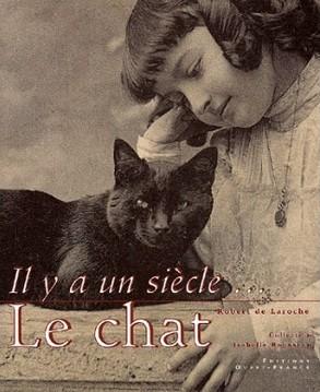 Il y a un siècle, le chat - Robert de Laroche