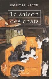 La saison des chats de Robert de Laroche