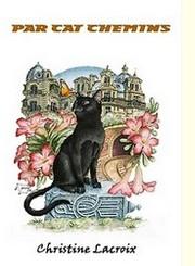Par cat chemins - Auteur Christine Lacroix