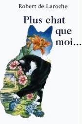Plus chat que moi - R. de Laroche